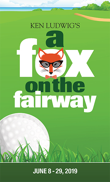 Ken Ludwig's A Fox on the Fairway